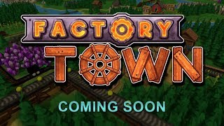 Factory Town Trailer