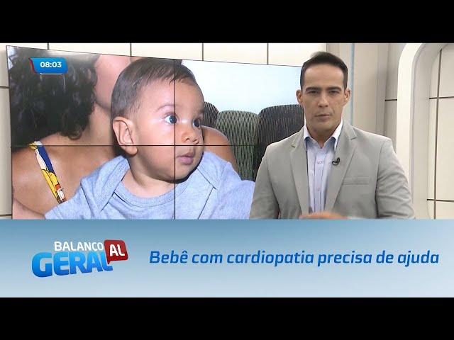 Bebê com cardiopatia precisa de ajuda