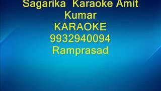 Sagarika Karaoke Amit Kumar 9932940094