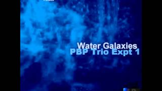PBP - Water Galaxies (Trio Expt 1) -single