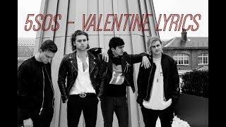5SOS - Valentine Lyrics