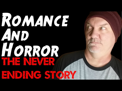 Romance & Horror. The Never Ending Story. Saint Valentines Day Special.