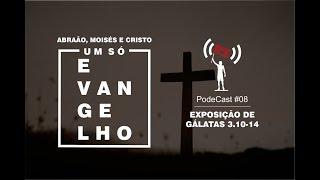 PodCast #07 - Gálatas 3.10-14: Só Cristo cumpriu toda a Lei