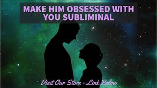 Make Him Obsessed With You - Make Him Want You - Subliminal HYBRID + Version + Reverse Affirmations