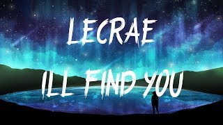 lecrae ill find you ft tori kelly lyrics lyric video