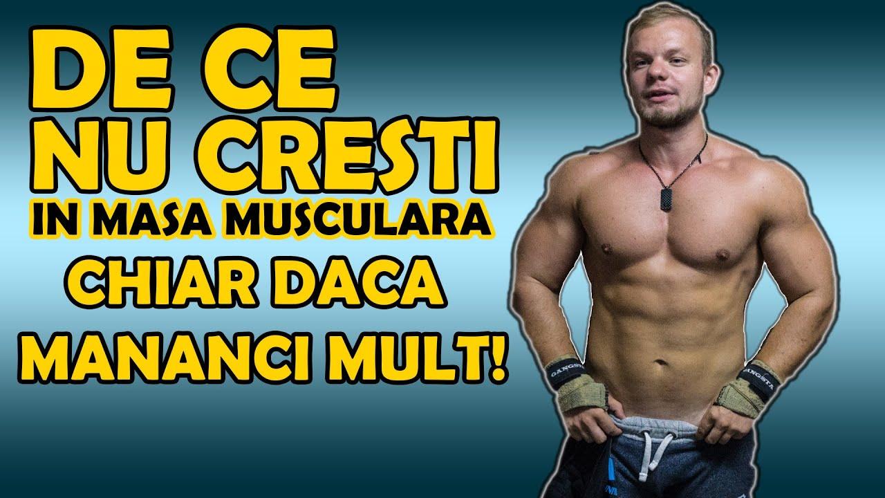 De Ce Nu Cresti In Masa Musculara Chiar Daca Mananci Mult!