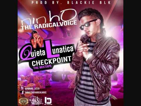 Quieta Lunatica - ninhO' The Radical Voice [''Checkpoint - The Mixtape'']  [prod by  Blackie Blk]