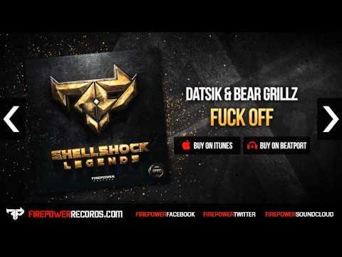 Datsik & Bear Grillz - Fuck Off [Firepower Records - Dubstep]