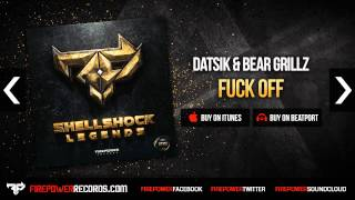 Datsik & Bear Grillz - Fuck Off [Firepower Records - Dubstep]