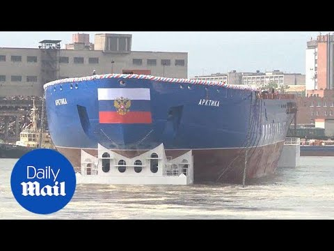 Russia launched an enormous nuclear-powered icebreaker in 2016 - Daily Mail