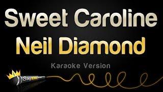 Neil Diamond - Sweet Caroline (Karaoke Version)