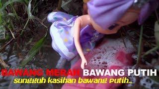 🔴Bawang Merah dan Bawang Putih 🔴Drama dongeng anak boneka BARBIE