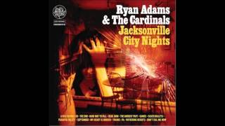 "Ryan Adams ""A Kiss Before I Go""  - ""Jacksonville City Nights"" LP"