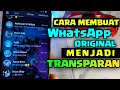 - Sekarang Bisa ‼️ Membuat Tampilan WhatsApp Original menjadi Transparan