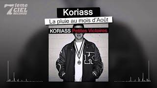 Download Koriass // Petites Victoires // La pluie au Mois d'Août (audio) MP3 song and Music Video