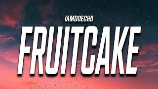IamDoechii - Yucky Blucky Fruitcake (Lyrics) Hi my names Dochi with two i's