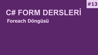 C# Form Dersleri-13 Foreach Döngüsü