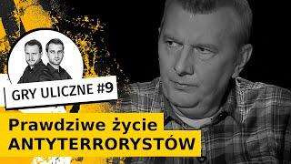 Starcia z bandytami i akcje okupione krwią. Realia polskich antyterrorystów | Gry Uliczne #9