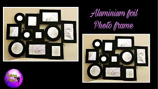 DIY Aluminum foil wall art/Handmade photo frame/Photo frame making at home /fashion pixies