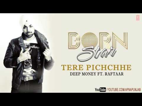 Deep Money Song Tere Pichchhe Ft. Raftaar (Audio) | Born Star Travel Video