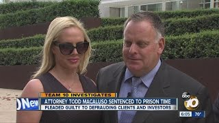 Attorney todd macaluso pleaded guilty to defrauding clients and investors.◂san diego's news source - 10news, kgtv, delivers the latest breaking news, weather...