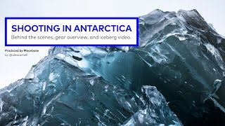 Flipped Iceberg: Shooting in Antarctica
