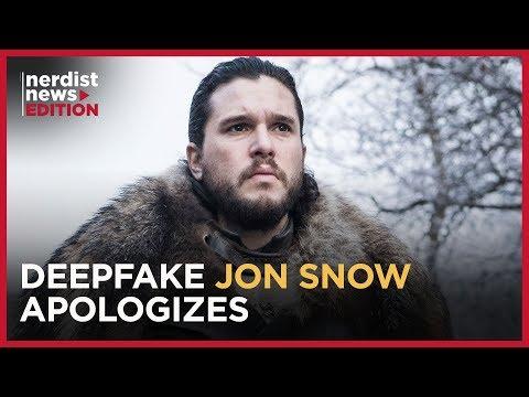 This Game of Thrones Deepfake Made Jon Snow Apologize for Season 8 (Nerdist News Edition)