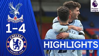 Crystal Palace 1-4 Chelsea | Blues move back into top four! | Premier League Highlights