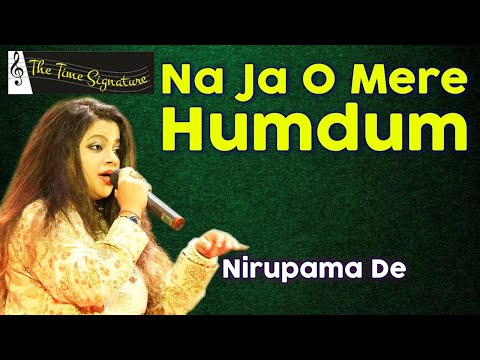 Na ja o mere humdum by Nirupama De @ Pancham show on 13th April 2016