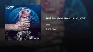 DTF - Hall Star feat  Rom1, Am1, KDR