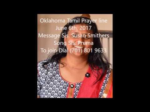 Oklahoma Tamil Prayerline June 6th, 2017 Message Sis  Susan Smithers, Song Sis  Prema