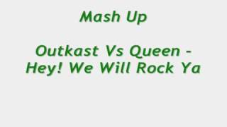 "Rock Mashup - Outkast Vs Queen: ""Hey! We Will Rock Ya"" - HQ-480p"