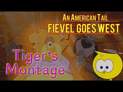 Tiger's Montage – 'An American Tail: Fievel Goes West / Team America: World Police'