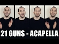 Download 21 GUNS - GREEN DAY [ACAPELLA COVER] MP3 song and Music Video