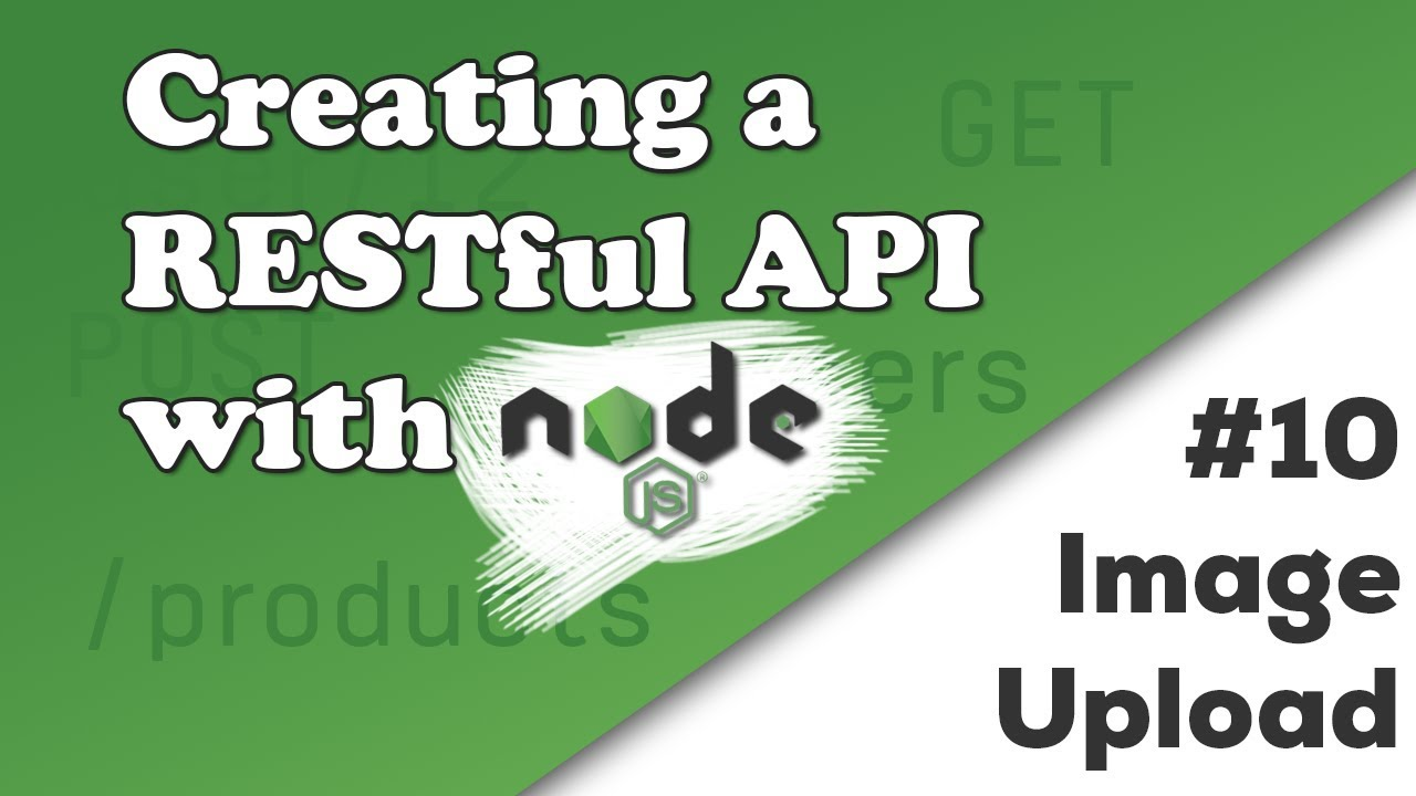 Uploading an Image | Creating a REST API with Node js