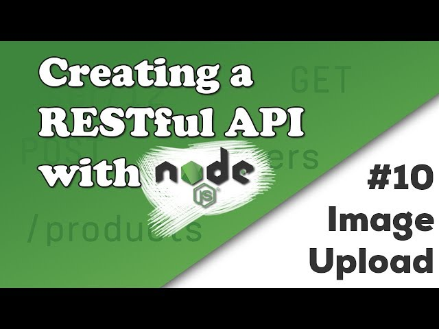 Uploading an Image | Creating a REST API with Node.js