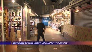 Yvelines | Les halles de Versailles partiellement rouvertes