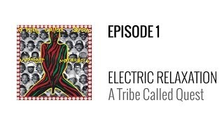 Beat Breakdown - Electric Relaxation (prod. A Tribe Called Quest)