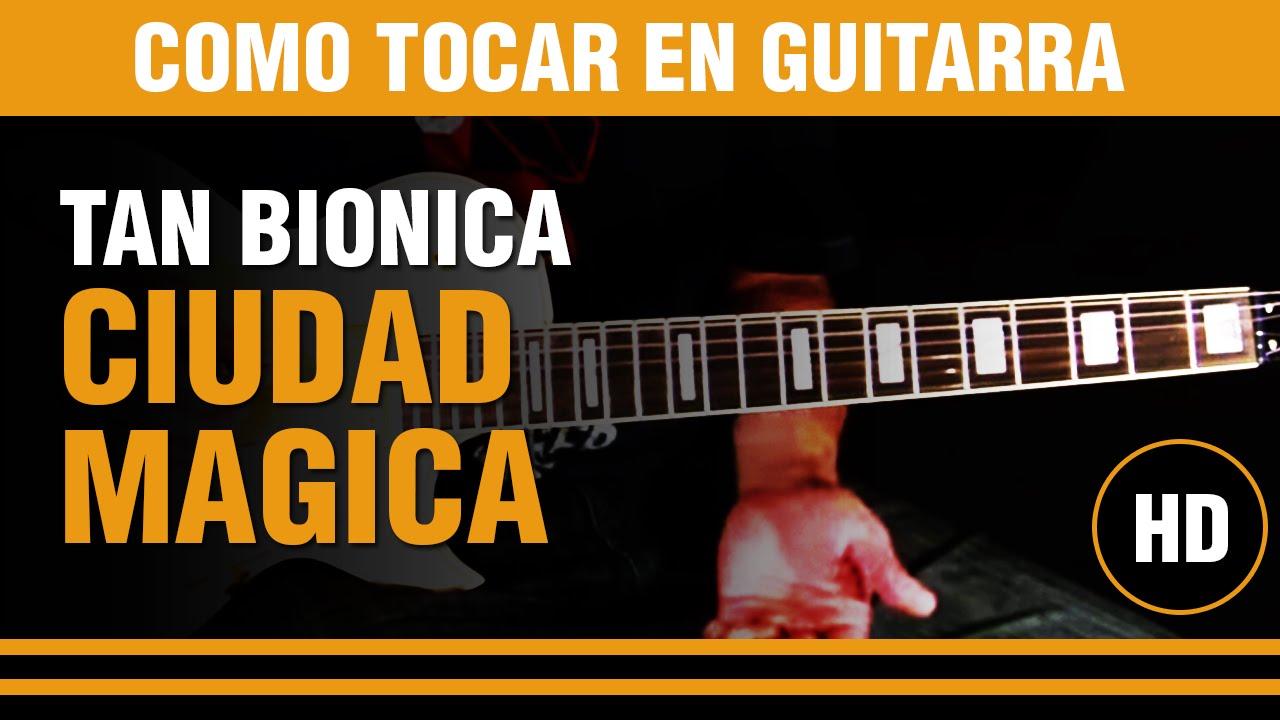 Ciudad Magica Acordes Y Letra Para Guitarra Ukulele Bajo Y Piano Tan Bionica