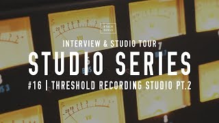 Studio Tours: Threshold Recording Studio Pt.2 - (How to build a home studio in 2019)