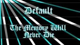 Watch Default The Memory Will Never Die video