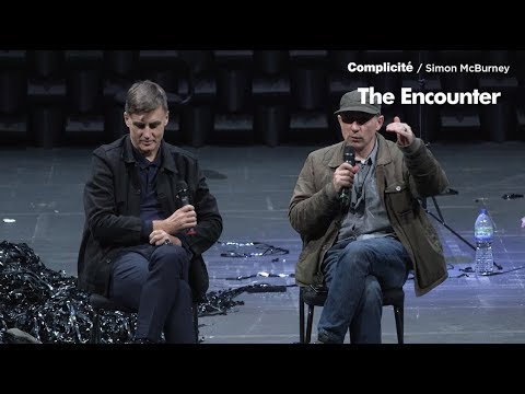 The Encounter post Q&A  Simon McBurney on directing  Complicité