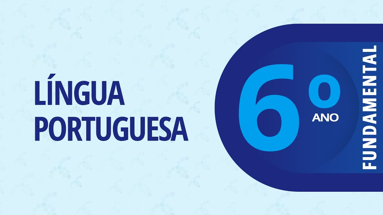 13/08 - 6º ano EF - Língua Portuguesa