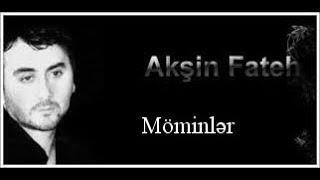 Aqşin Fateh - Möminlər