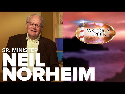"Pastor's Point - Sr. Minister Neil Norheim - ""The Inspiration of a Thankful Heart"""