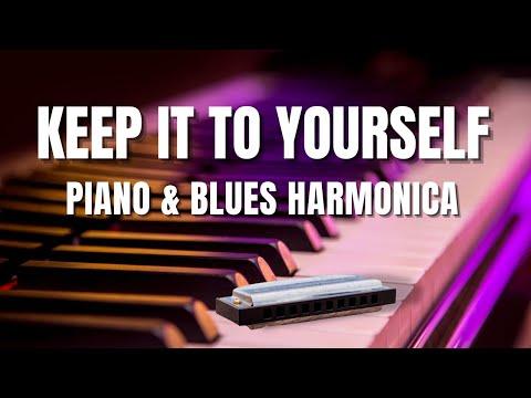Keep it to yourself | Piano & Blues Harmonica