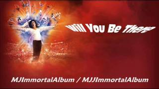 08 Will You Be There (Immortal Version) - Michael Jackson - Immortal