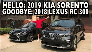 Hello: 2019 Kia Sorento & Goodbye: 2018 Lexus RC 300