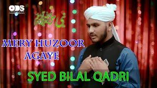 Mery Huzoorﷺ Agaye | Syed Bilal Qadri | New Naat Sharif 2018 | Rabi ul Awal Naat 2018 | Muhammad ﷺ
