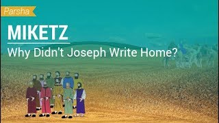 Parshat Miketz: Why Didn't Joseph Write Home?